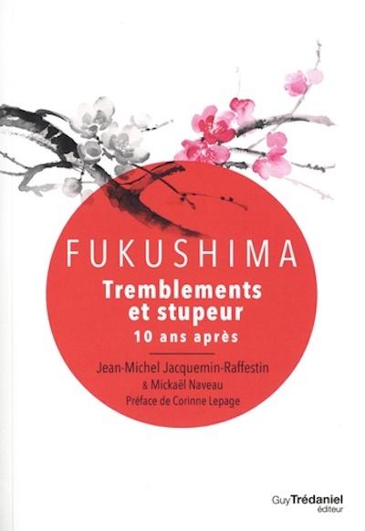Fukushima : tremblements et stupeur : 10 ans après